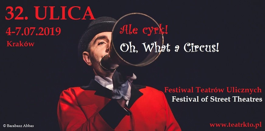 """Festiwal Teatrów Ulicznych - 32. ULICA """"Ale Cyrk!"""""""